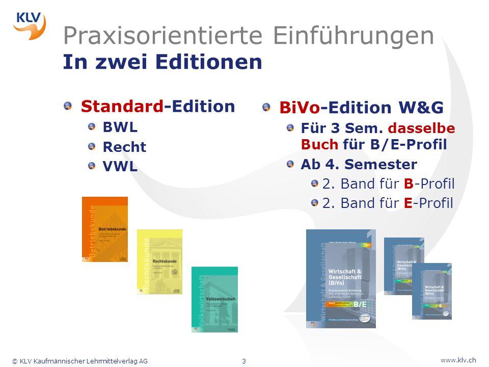 www.klv.ch © KLV Kaufmännischer Lehrmittelverlag AG3 Praxisorientierte Einführungen In zwei Editionen Standard-Edition BWL Recht VWL BiVo-Edition W&G