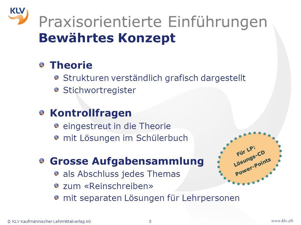 www.klv.ch © KLV Kaufmännischer Lehrmittelverlag AG5 Praxisorientierte Einführungen Bewährtes Konzept Theorie Strukturen verständlich grafisch dargest