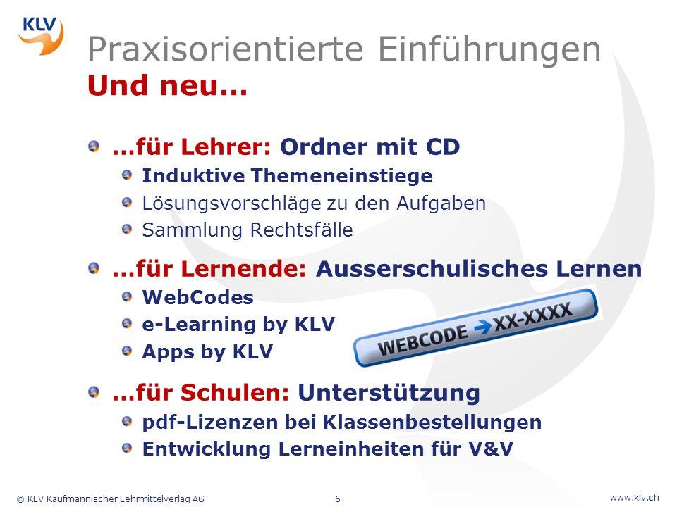 www.klv.ch © KLV Kaufmännischer Lehrmittelverlag AG6 Praxisorientierte Einführungen Und neu… …für Lehrer: Ordner mit CD Induktive Themeneinstiege Lösu
