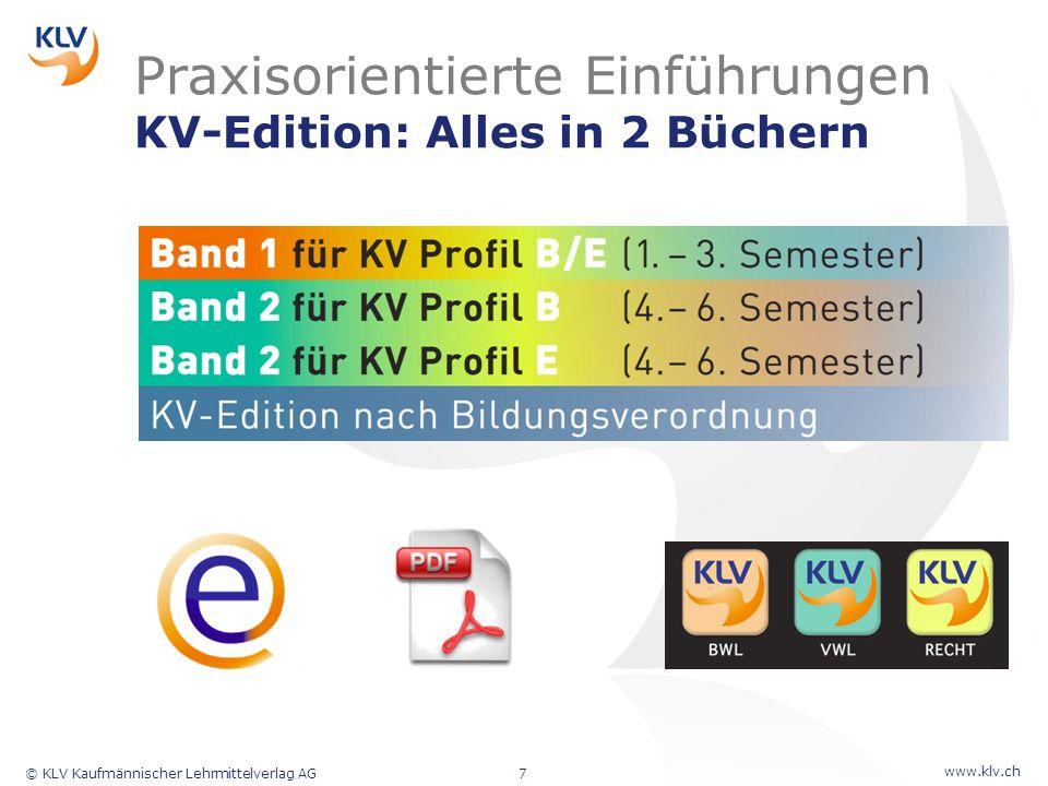 www.klv.ch © KLV Kaufmännischer Lehrmittelverlag AG7 Praxisorientierte Einführungen KV-Edition: Alles in 2 Büchern