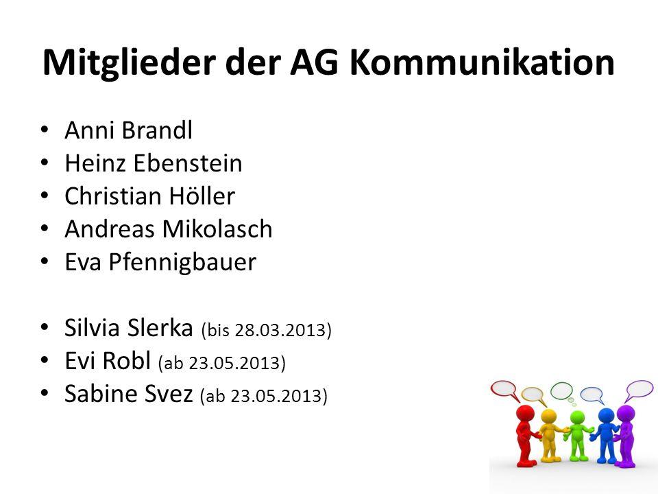Mitglieder der AG Kommunikation Anni Brandl Heinz Ebenstein Christian Höller Andreas Mikolasch Eva Pfennigbauer Silvia Slerka (bis 28.03.2013) Evi Robl (ab 23.05.2013) Sabine Svez (ab 23.05.2013)