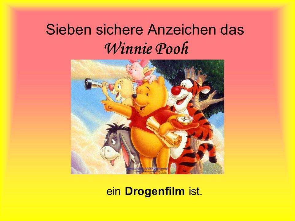 Sieben sichere Anzeichen das Winnie Pooh ein Drogenfilm ist.