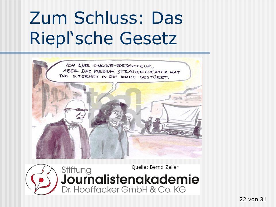 22 von 31 Zum Schluss: Das Rieplsche Gesetz Quelle: Bernd Zeller