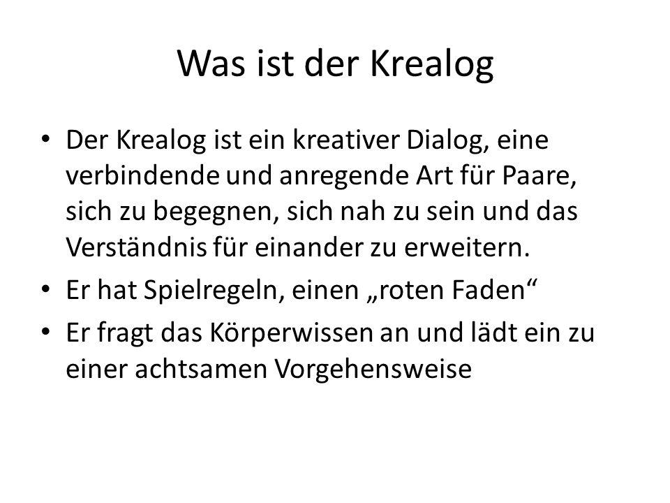 Was ist der Krealog Der Krealog ist ein kreativer Dialog, eine verbindende und anregende Art für Paare, sich zu begegnen, sich nah zu sein und das Ver