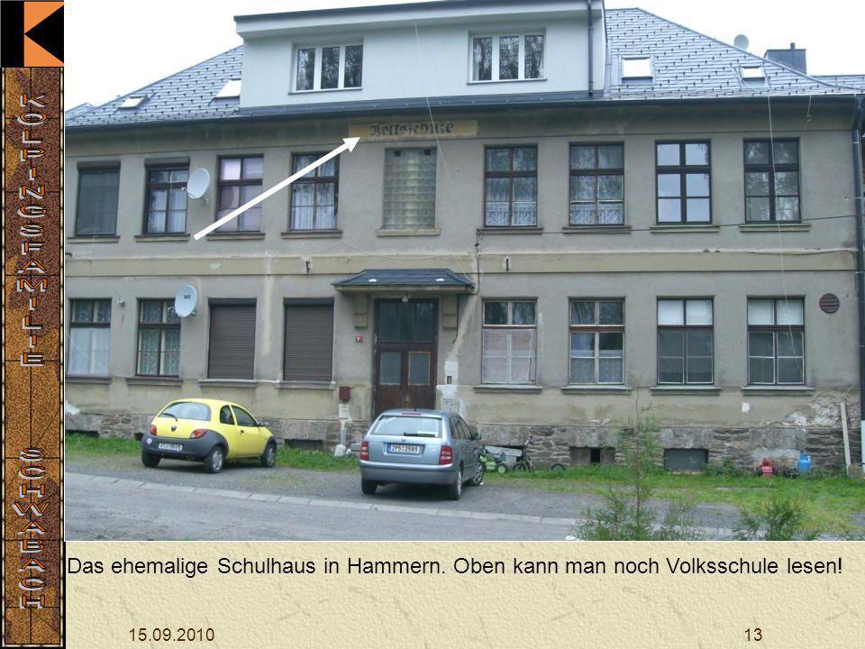 15.09.201013 Das ehemalige Schulhaus in Hammern. Oben kann man noch Volksschule lesen!