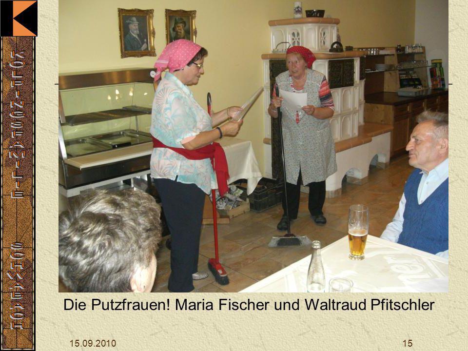 15.09.201015 Die Putzfrauen! Maria Fischer und Waltraud Pfitschler