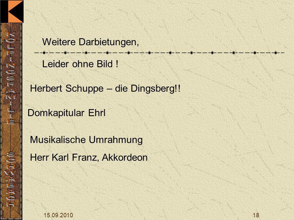 15.09.201018 Leider ohne Bild .Weitere Darbietungen, Herbert Schuppe – die Dingsberg!.