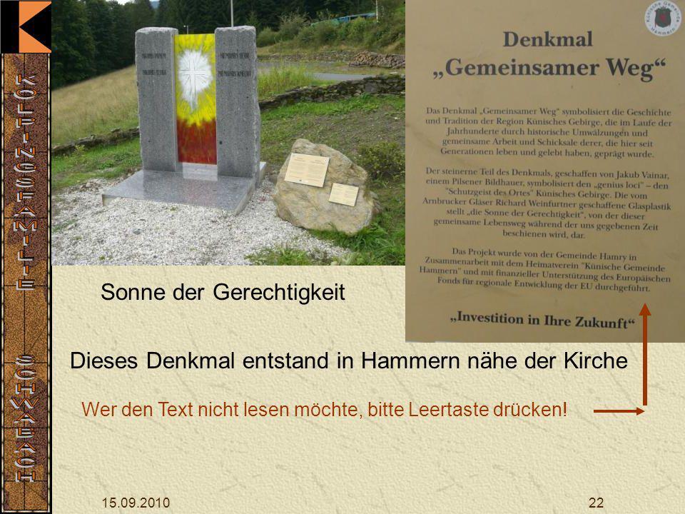 15.09.201022 Sonne der Gerechtigkeit Dieses Denkmal entstand in Hammern nähe der Kirche Wer den Text nicht lesen möchte, bitte Leertaste drücken!