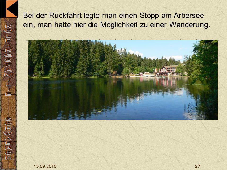15.09.201027 Bei der Rückfahrt legte man einen Stopp am Arbersee ein, man hatte hier die Möglichkeit zu einer Wanderung.