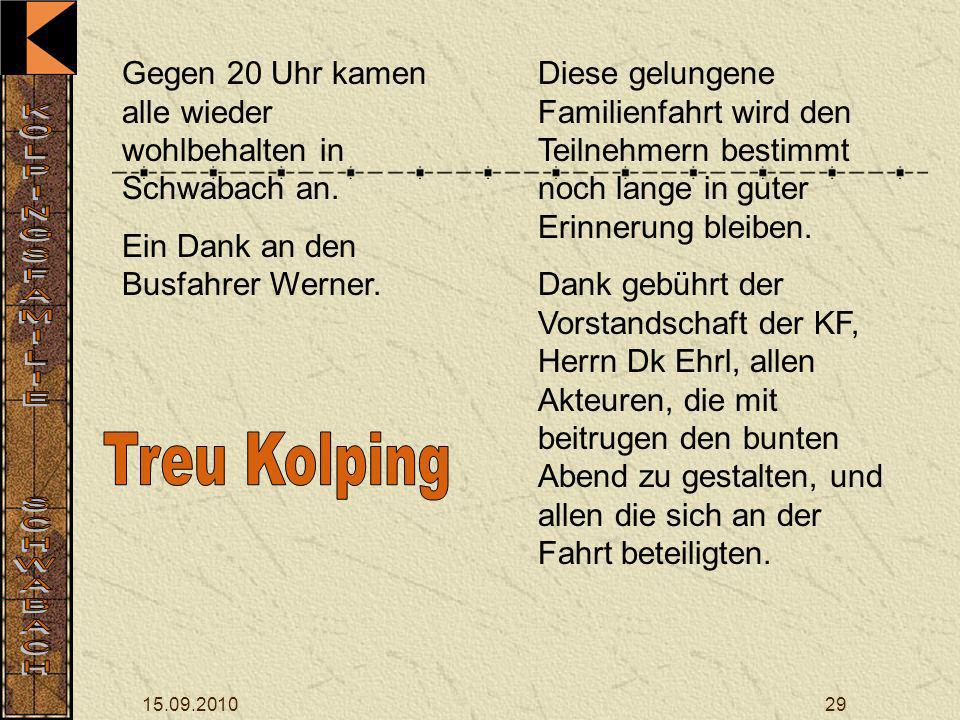 15.09.201029 Gegen 20 Uhr kamen alle wieder wohlbehalten in Schwabach an.