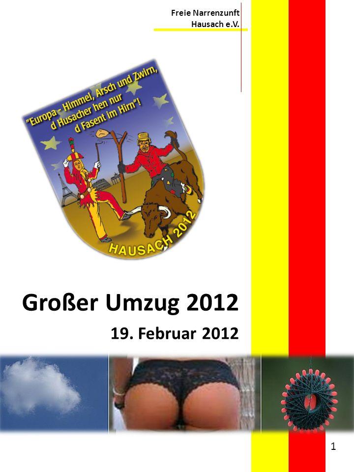 Großer Umzug 2012 19. Februar 2012 1 Freie Narrenzunft Hausach e.V.