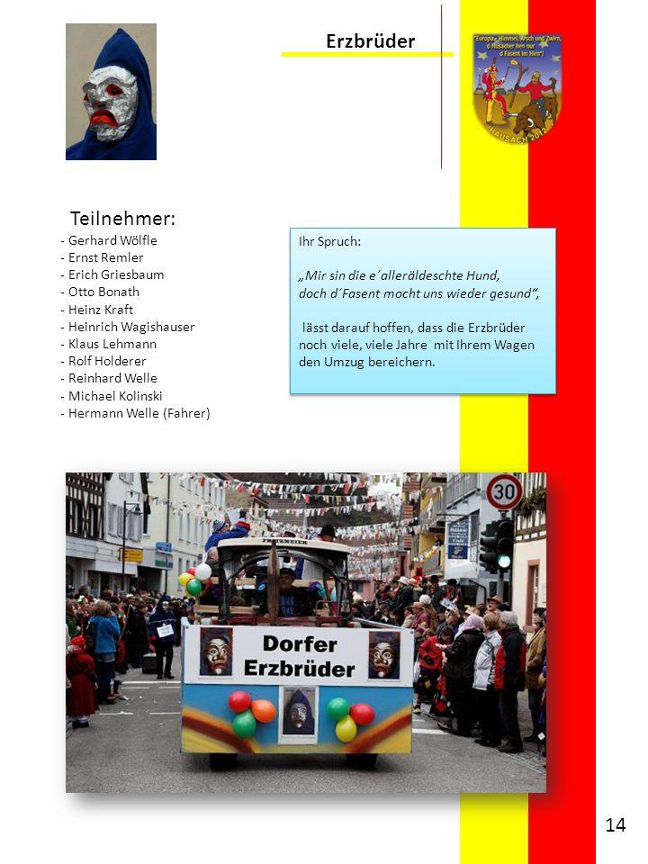 Erzbrüder Teilnehmer: - Gerhard Wölfle - Ernst Remler - Erich Griesbaum - Otto Bonath - Heinz Kraft - Heinrich Wagishauser - Klaus Lehmann - Rolf Hold