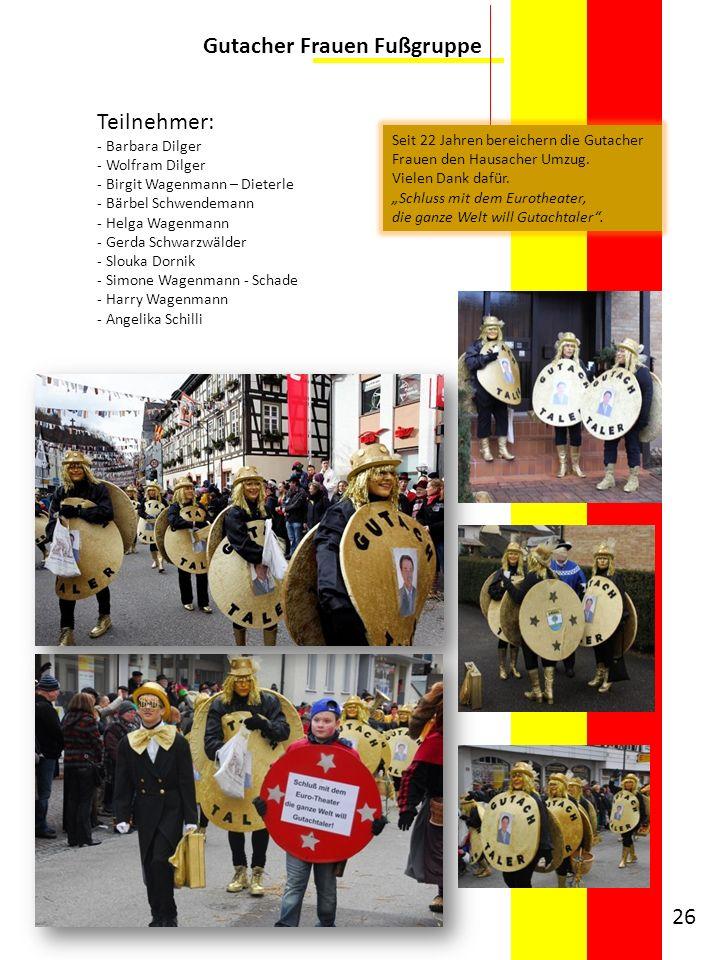 Gutacher Frauen Fußgruppe Teilnehmer: - Barbara Dilger - Wolfram Dilger - Birgit Wagenmann – Dieterle - Bärbel Schwendemann - Helga Wagenmann - Gerda