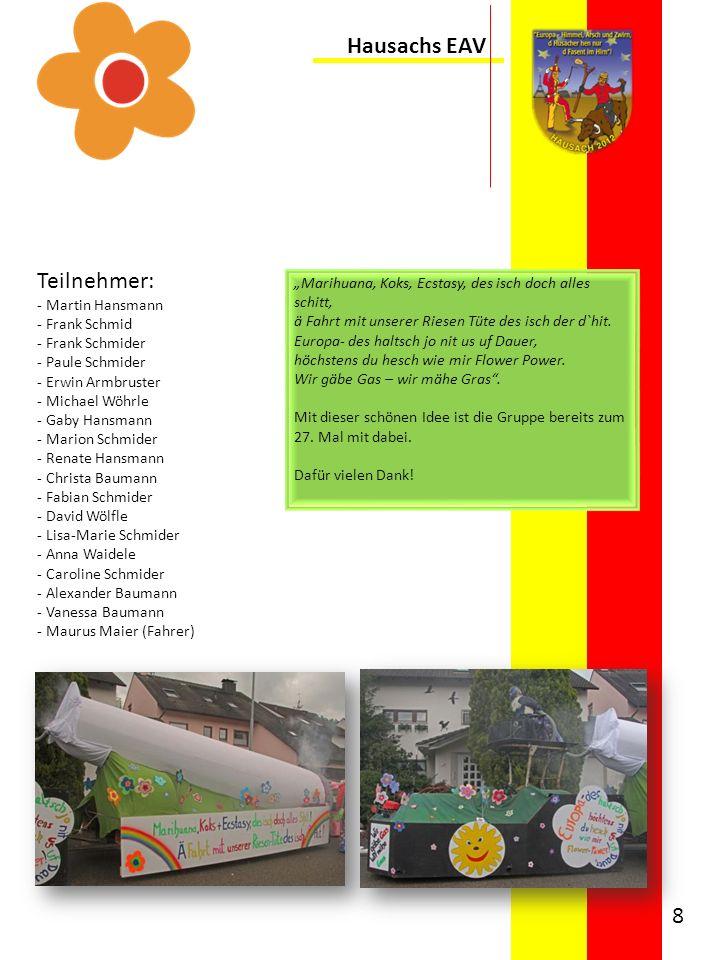 Hausachs EAV Teilnehmer: - Martin Hansmann - Frank Schmid - Frank Schmider - Paule Schmider - Erwin Armbruster - Michael Wöhrle - Gaby Hansmann - Mari