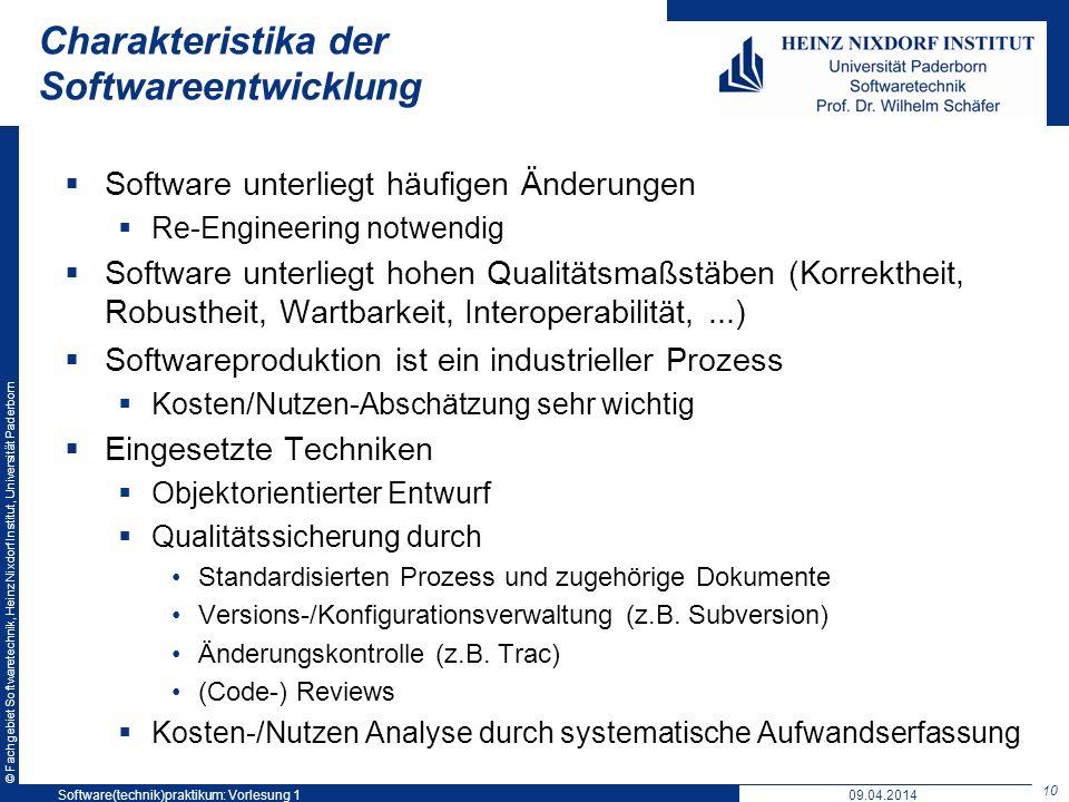© Fachgebiet Softwaretechnik, Heinz Nixdorf Institut, Universität Paderborn Charakteristika der Softwareentwicklung Software unterliegt häufigen Änder
