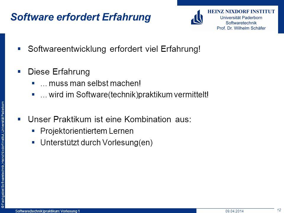 © Fachgebiet Softwaretechnik, Heinz Nixdorf Institut, Universität Paderborn Software erfordert Erfahrung Softwareentwicklung erfordert viel Erfahrung!