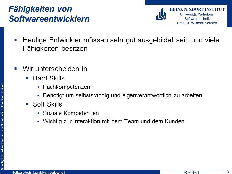 © Fachgebiet Softwaretechnik, Heinz Nixdorf Institut, Universität Paderborn Fähigkeiten von Softwareentwicklern Heutige Entwickler müssen sehr gut aus