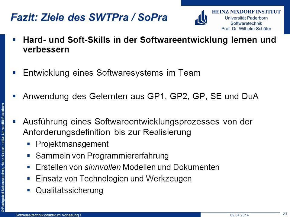 © Fachgebiet Softwaretechnik, Heinz Nixdorf Institut, Universität Paderborn Fazit: Ziele des SWTPra / SoPra Hard- und Soft-Skills in der Softwareentwi