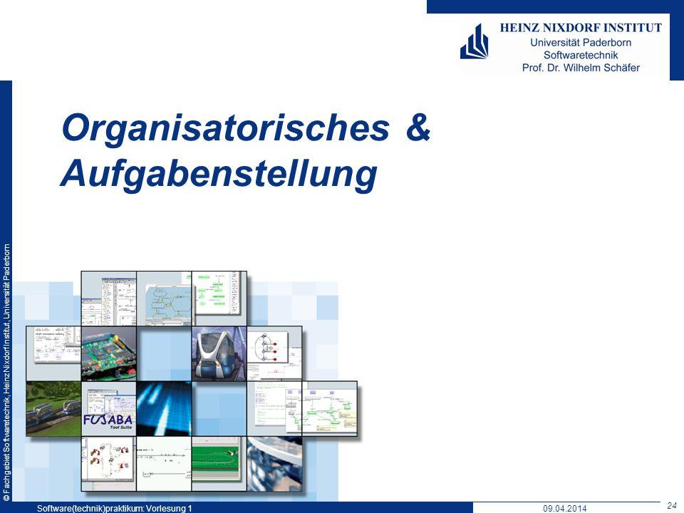 © Fachgebiet Softwaretechnik, Heinz Nixdorf Institut, Universität Paderborn Organisatorisches & Aufgabenstellung 09.04.2014Software(technik)praktikum: