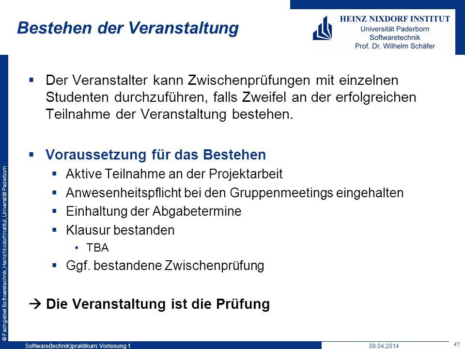 © Fachgebiet Softwaretechnik, Heinz Nixdorf Institut, Universität Paderborn Bestehen der Veranstaltung Der Veranstalter kann Zwischenprüfungen mit ein