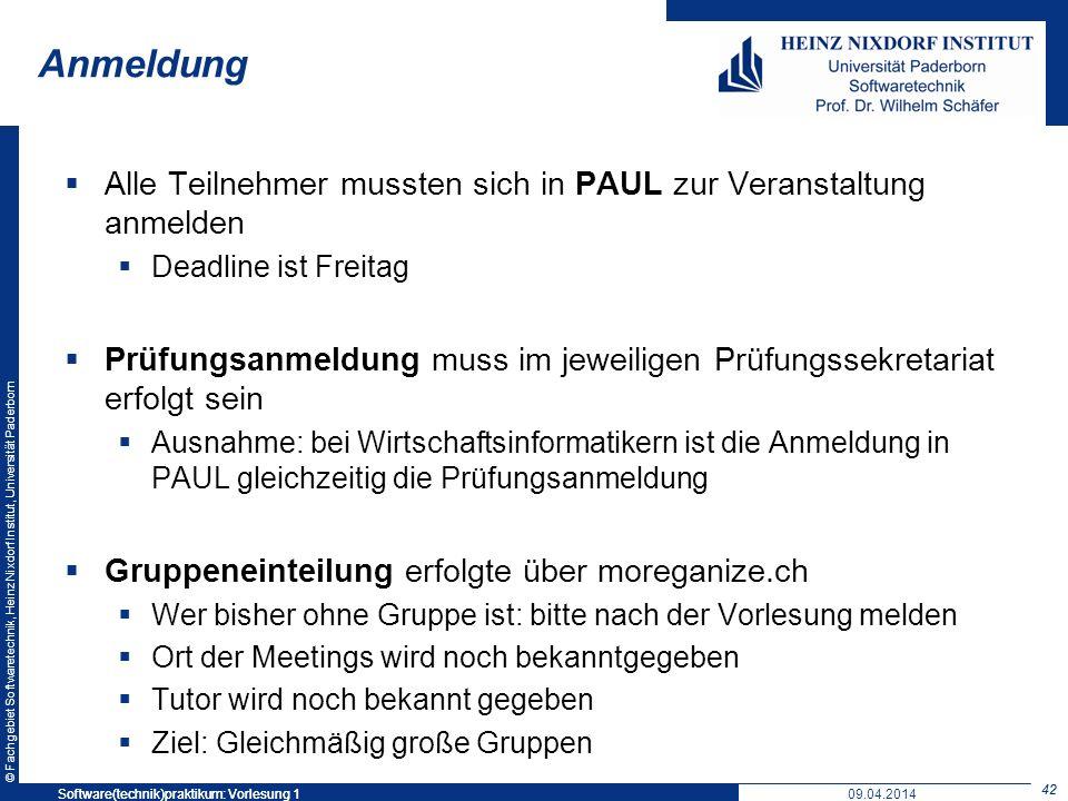 © Fachgebiet Softwaretechnik, Heinz Nixdorf Institut, Universität Paderborn Anmeldung Alle Teilnehmer mussten sich in PAUL zur Veranstaltung anmelden