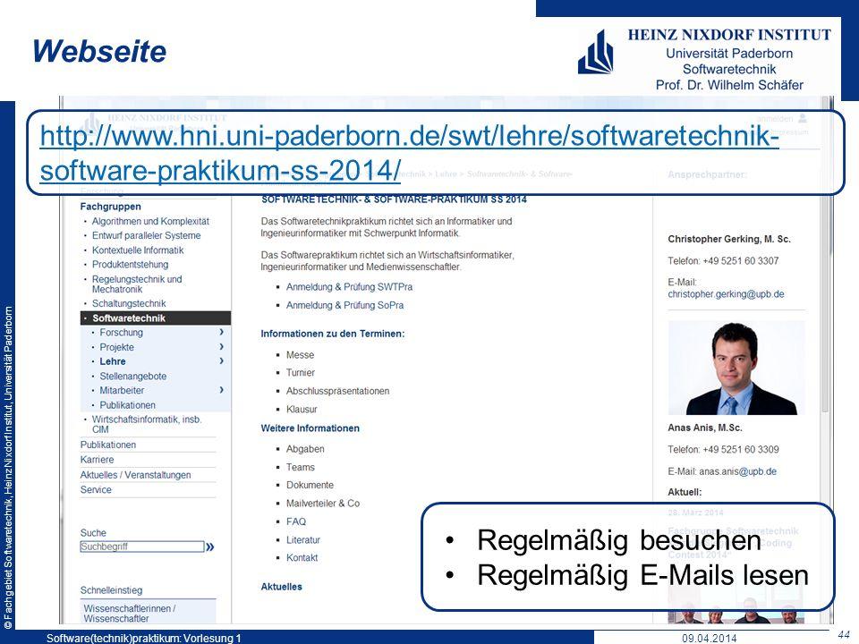 © Fachgebiet Softwaretechnik, Heinz Nixdorf Institut, Universität Paderborn Webseite 44 Software(technik)praktikum: Vorlesung 1 http://www.hni.uni-pad