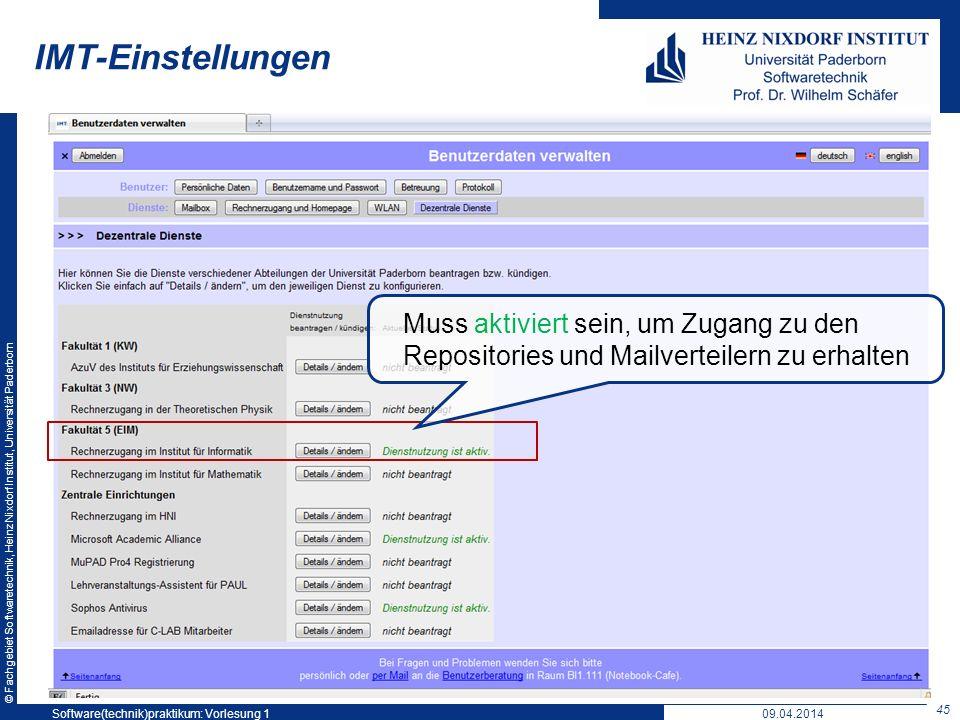 © Fachgebiet Softwaretechnik, Heinz Nixdorf Institut, Universität Paderborn IMT-Einstellungen 45 Software(technik)praktikum: Vorlesung 1 Muss aktivier