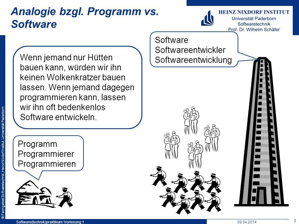 © Fachgebiet Softwaretechnik, Heinz Nixdorf Institut, Universität Paderborn Analogie bzgl. Programm vs. Software 5 Software(technik)praktikum: Vorlesu