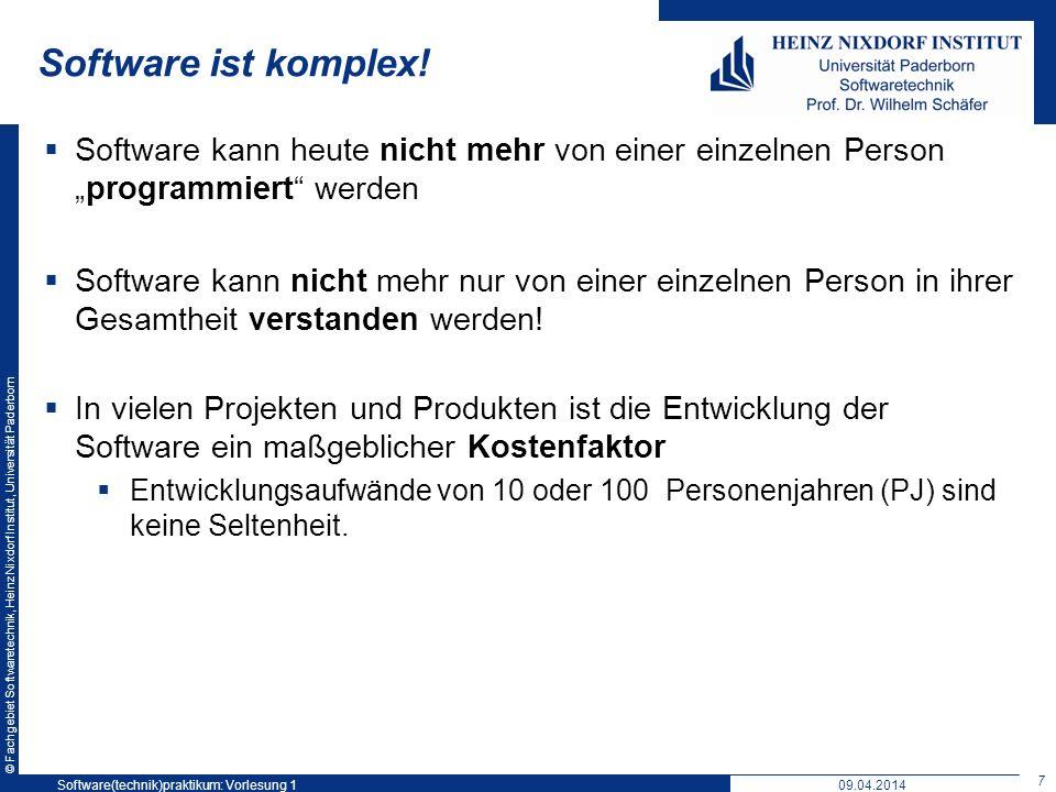 © Fachgebiet Softwaretechnik, Heinz Nixdorf Institut, Universität Paderborn Software ist komplex! Software kann heute nicht mehr von einer einzelnen P