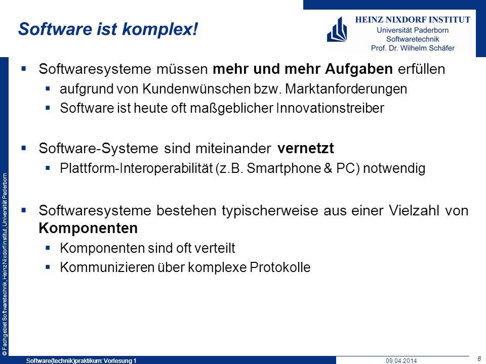 © Fachgebiet Softwaretechnik, Heinz Nixdorf Institut, Universität Paderborn Software ist komplex! Softwaresysteme müssen mehr und mehr Aufgaben erfüll