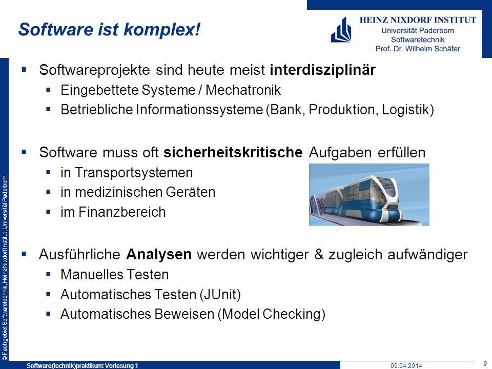 © Fachgebiet Softwaretechnik, Heinz Nixdorf Institut, Universität Paderborn Software ist komplex! Softwareprojekte sind heute meist interdisziplinär E