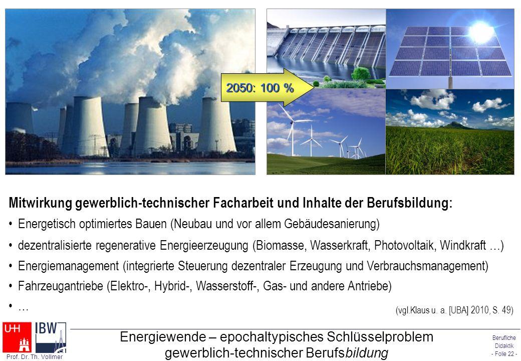 Berufliche Didaktik - Folie 22 - Prof. Dr. Th. Vollmer Energiewende – epochaltypisches Schlüsselproblem gewerblich-technischer Berufsbildung Mitwirkun