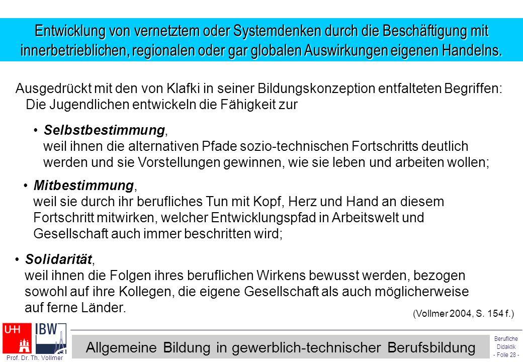 Berufliche Didaktik - Folie 28 - Prof. Dr. Th. Vollmer Allgemeine Bildung in gewerblich-technischer Berufsbildung Selbstbestimmung, weil ihnen die alt