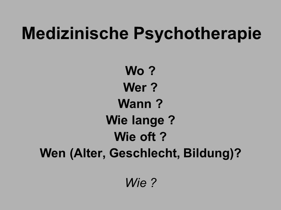 Medizinische Psychotherapie Wo .Wer . Wann . Wie lange .