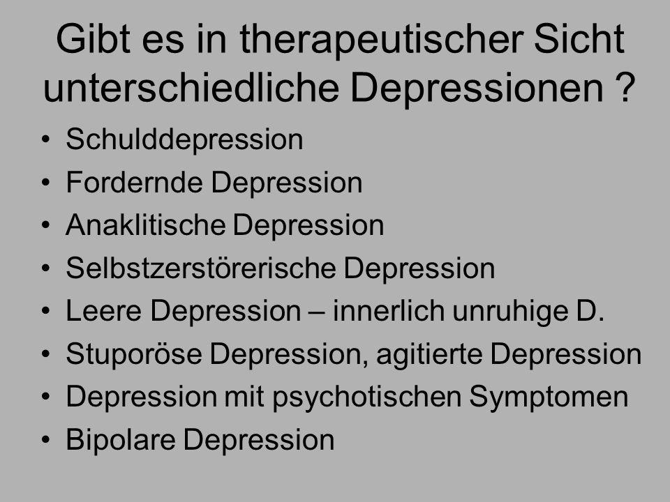 Gibt es in therapeutischer Sicht unterschiedliche Depressionen .