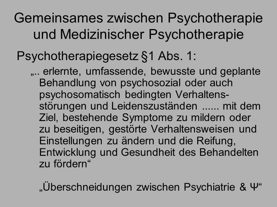 Gemeinsames zwischen Psychotherapie und Medizinischer Psychotherapie Psychotherapiegesetz §1 Abs.
