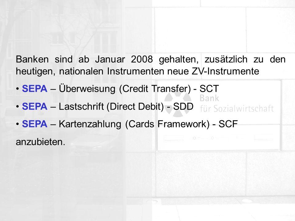 Allgemeine Organisation Die wichtigsten Unterscheidungsmerkmale zur heutigen Überweisung: Verwendung von IBAN und BIC zur eindeutigen Bezeichnung des Zahlungsempfängers (Wichtig.