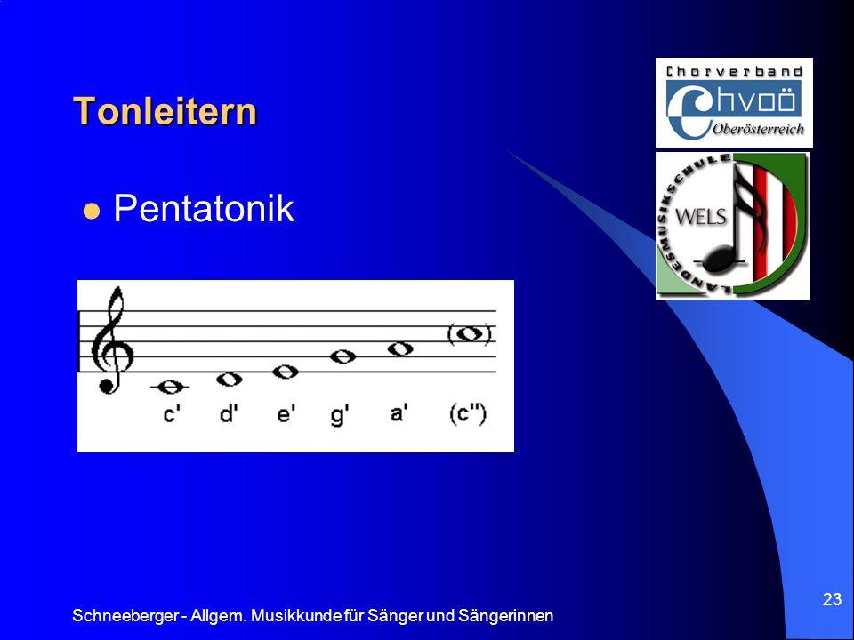 Schneeberger - Allgem. Musikkunde für Sänger und Sängerinnen 23 Tonleitern Pentatonik