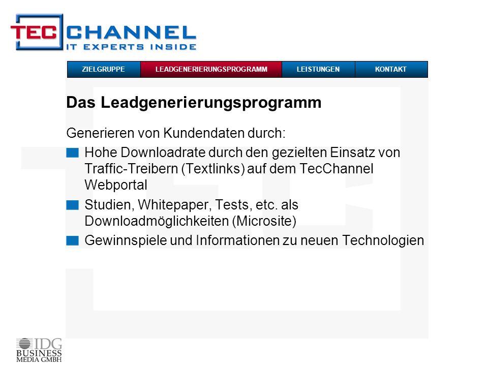 Das Leadgenerierungsprogramm Generieren von Kundendaten durch: Hohe Downloadrate durch den gezielten Einsatz von Traffic-Treibern (Textlinks) auf dem TecChannel Webportal Studien, Whitepaper, Tests, etc.