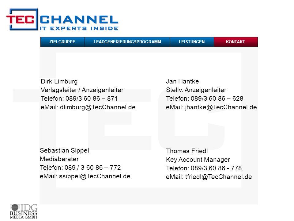 Thomas Friedl Key Account Manager Telefon: 089/3 60 86 - 778 eMail: tfriedl@TecChannel.de Sebastian Sippel Mediaberater Telefon: 089 / 3 60 86 – 772 eMail: ssippel@TecChannel.de Jan Hantke Stellv.
