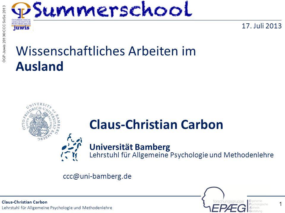 ÖGP-Juwis 2013© CCC SoSe 2013 1 Claus-Christian Carbon Universität Bamberg Lehrstuhl für Allgemeine Psychologie und Methodenlehre ccc@uni-bamberg.de W