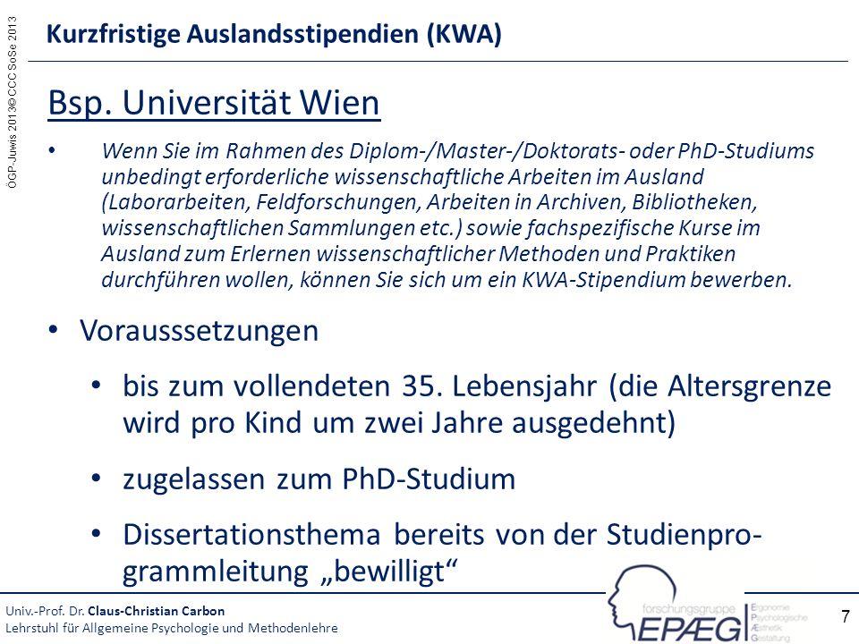 ÖGP-Juwis 2013© CCC SoSe 2013 7 Bsp. Universität Wien Wenn Sie im Rahmen des Diplom-/Master-/Doktorats- oder PhD-Studiums unbedingt erforderliche wiss
