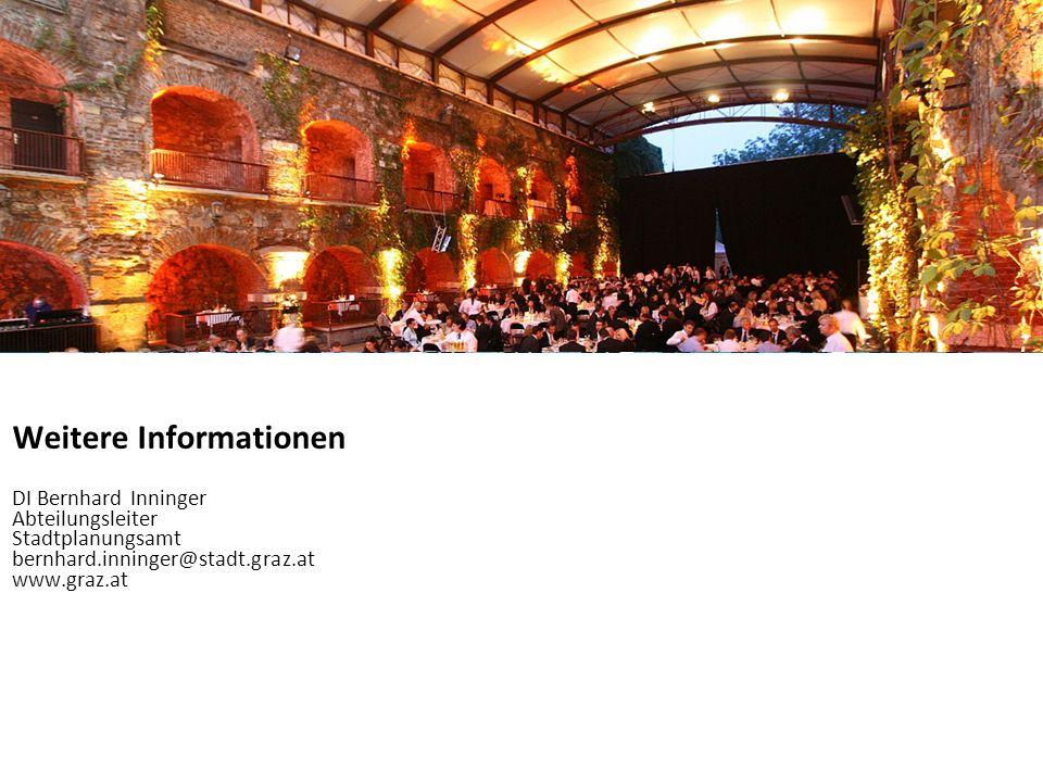 Stadt Graz | Graz-Rathaus | 8010 Weitere Informationen DI Bernhard Inninger Abteilungsleiter Stadtplanungsamt bernhard.inninger@stadt.graz.at www.graz