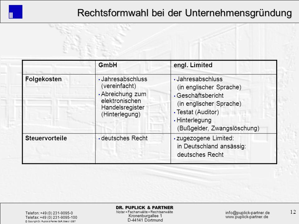 12 Rechtsformwahl bei der Unternehmensgründung Rechtsformwahl bei der Unternehmensgründung Kronenburgallee 1 Kronenburgallee 1 D-44141 Dortmund D-4414
