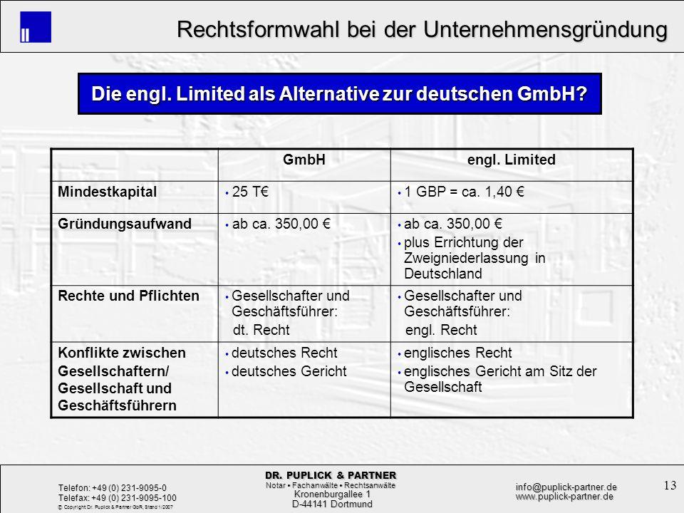 13 Rechtsformwahl bei der Unternehmensgründung Rechtsformwahl bei der Unternehmensgründung Kronenburgallee 1 Kronenburgallee 1 D-44141 Dortmund D-4414