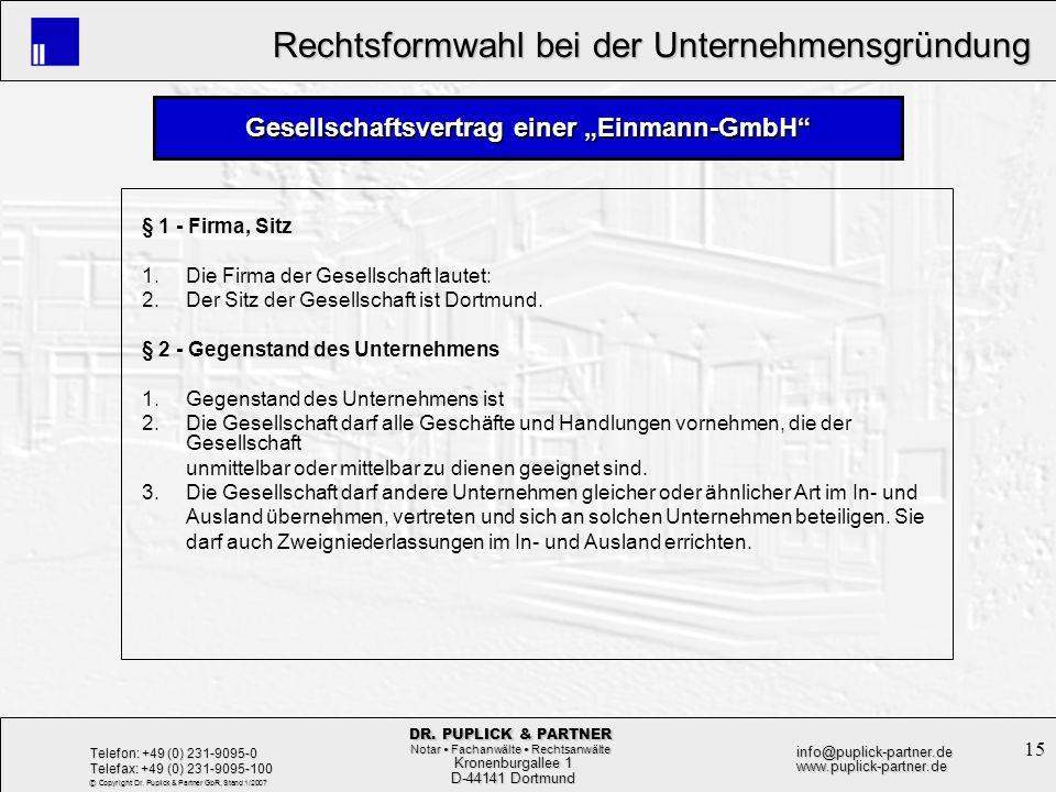 15 Rechtsformwahl bei der Unternehmensgründung Rechtsformwahl bei der Unternehmensgründung Kronenburgallee 1 Kronenburgallee 1 D-44141 Dortmund D-4414