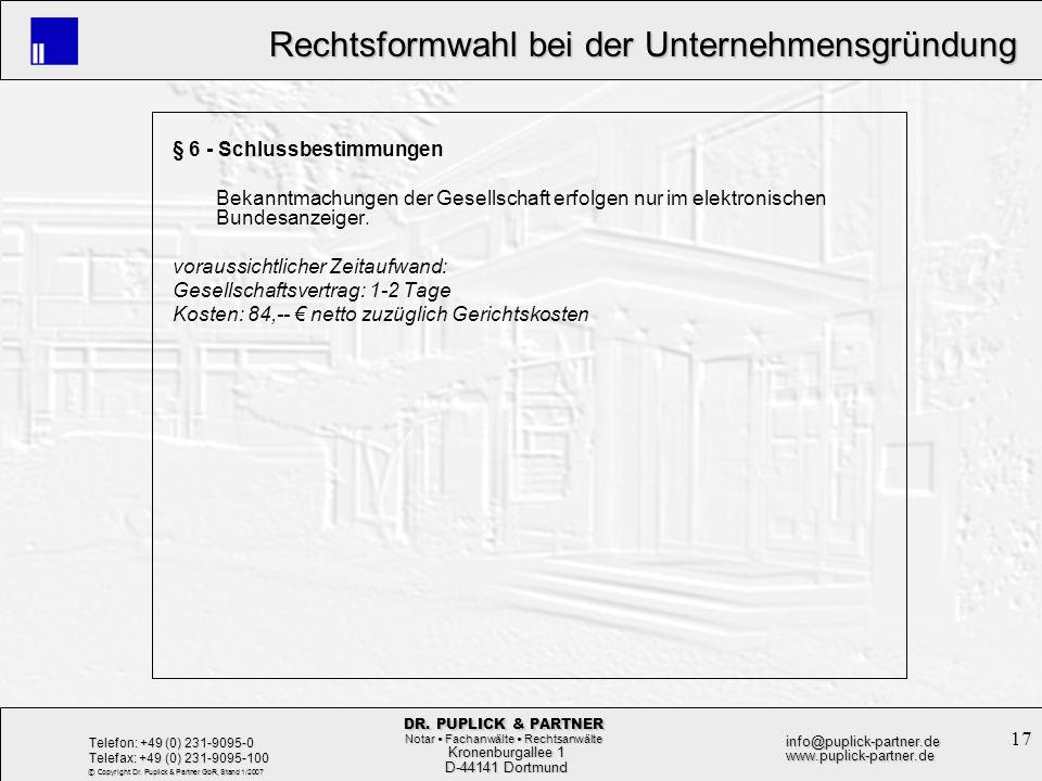 17 Rechtsformwahl bei der Unternehmensgründung Rechtsformwahl bei der Unternehmensgründung Kronenburgallee 1 Kronenburgallee 1 D-44141 Dortmund D-4414