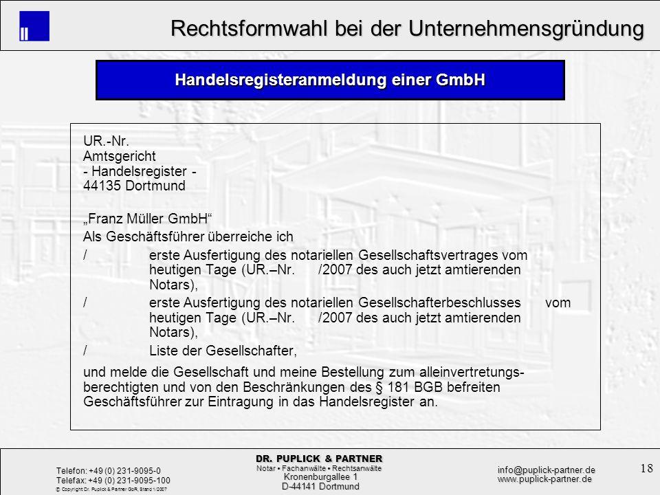 18 Rechtsformwahl bei der Unternehmensgründung Rechtsformwahl bei der Unternehmensgründung Kronenburgallee 1 Kronenburgallee 1 D-44141 Dortmund D-4414