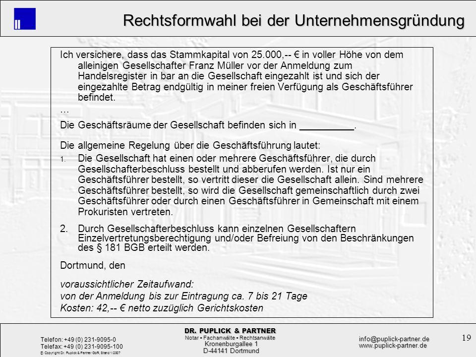 19 Rechtsformwahl bei der Unternehmensgründung Rechtsformwahl bei der Unternehmensgründung Kronenburgallee 1 Kronenburgallee 1 D-44141 Dortmund D-4414