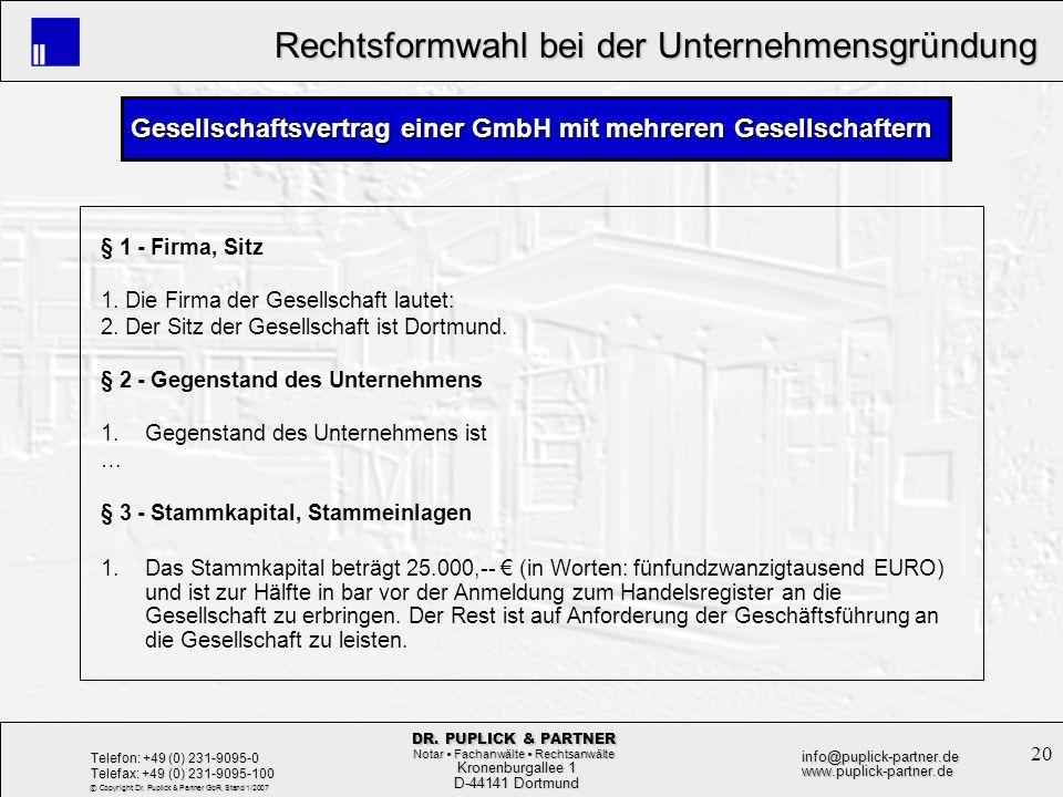 20 Rechtsformwahl bei der Unternehmensgründung Rechtsformwahl bei der Unternehmensgründung Kronenburgallee 1 Kronenburgallee 1 D-44141 Dortmund D-4414